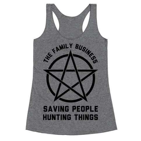 Saving People Hunting Things the Family Business  Racerback Tank Top