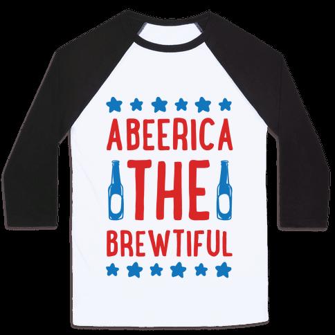 Abeerica The Brewtiful Baseball Tee
