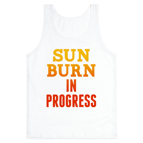 Sunburn In Progress Tank Top
