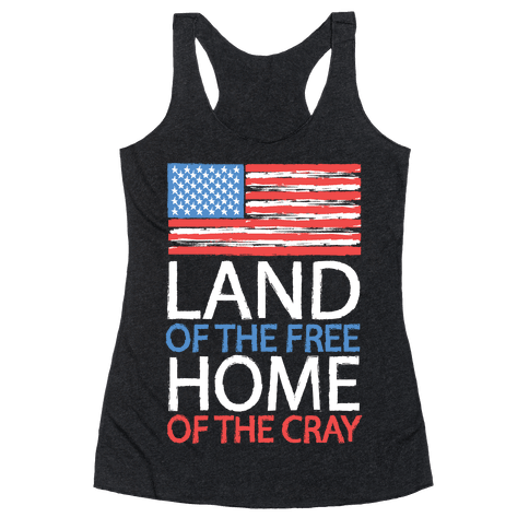 Home of the Cray Racerback Tank Top