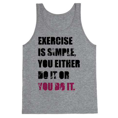 Exercise Is Simple  Tank Top