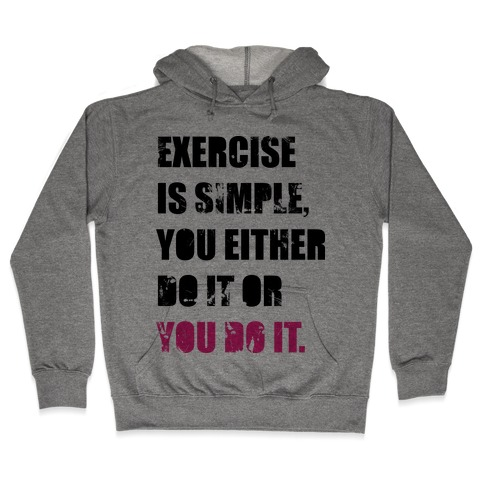 Exercise Is Simple Hooded Sweatshirt