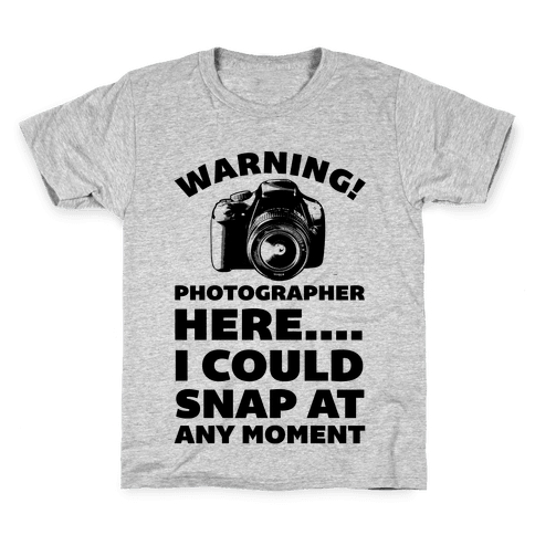 Warning! Photographer Here I Could Snap At Any Moment. Kids T-Shirt
