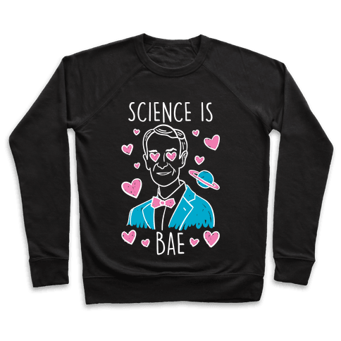 Science Is Bae Pullover