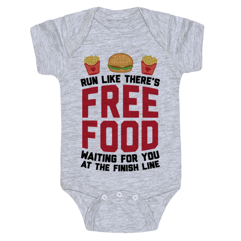 Run Like There's Free Food Waiting For You At The Finish Baby Onesy