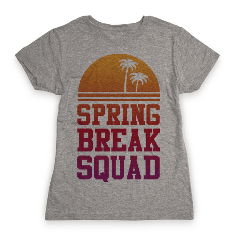 Spring Break Squad Womens T-Shirt