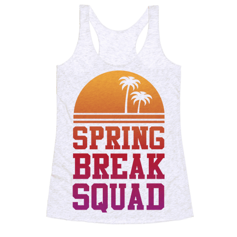 Spring Break Squad Racerback Tank Top