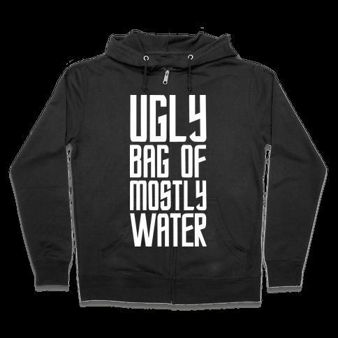 Ugly Bag of Mostly Water Zip Hoodie