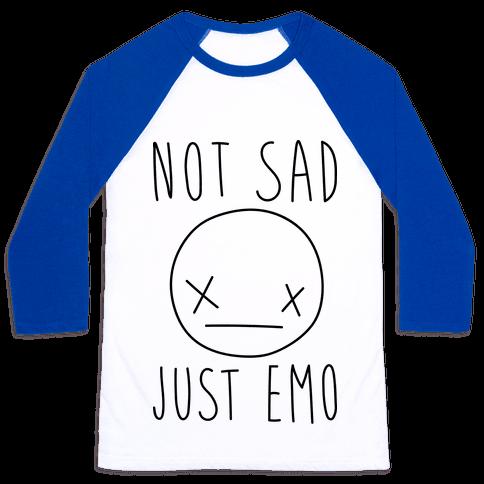 Not Sad Just Emo Baseball Tee