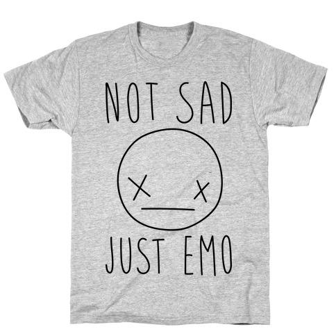 cb47ca6bd43 Not Sad Just Emo T-Shirt