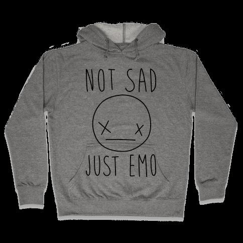 Not Sad Just Emo Hooded Sweatshirt