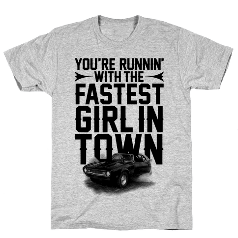 Fastest Girl In Town Mens T-Shirt