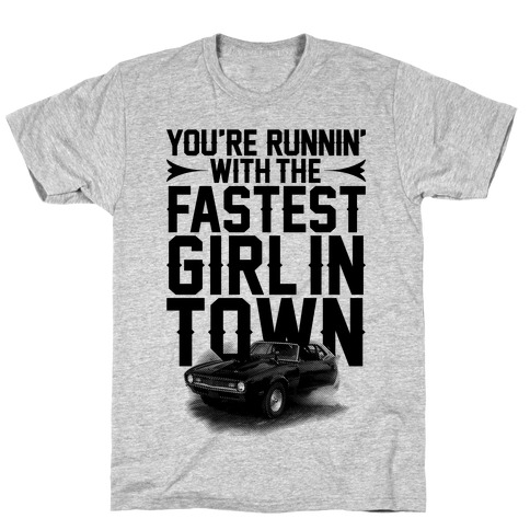 Fastest Girl In Town T-Shirt