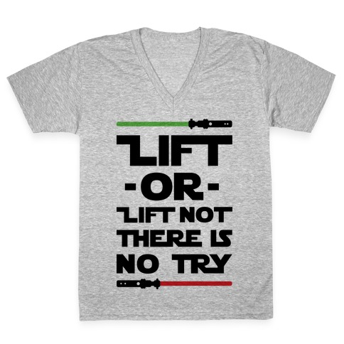 Lift or Lift Not There is No Try V-Neck Tee Shirt