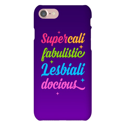 Supercali Fabulistic Lesbialidocious Phone Case