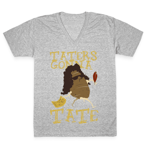 Taters gonna Tate V-Neck Tee Shirt