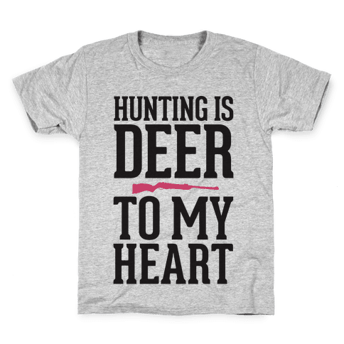 Hunting Is Deer To My Heart Kids T-Shirt
