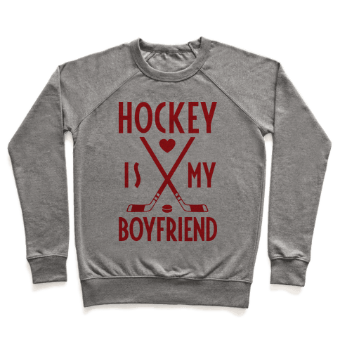 Hockey Is My Boyfriend Pullover