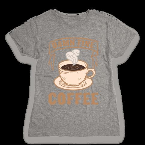 Damn Fine Coffee Womens T-Shirt