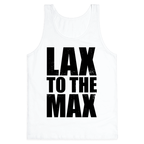 Lax To The Max (Tank) Tank Top