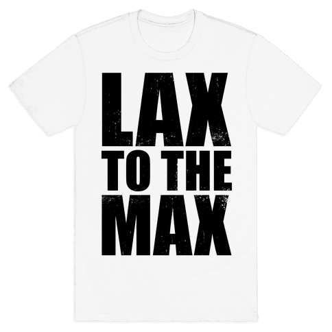 Lax To The Max (Tank) Mens T-Shirt