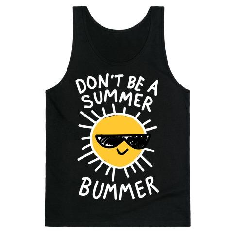 Don't Be A Summer Bummer Tank Top