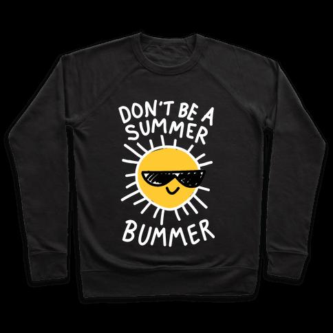 Don't Be A Summer Bummer Pullover