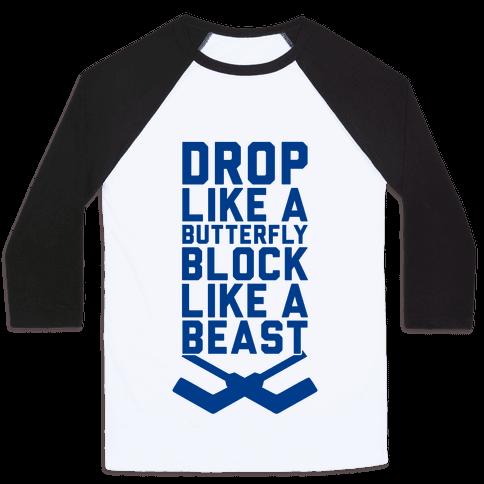 Drop Like A Butterfly, Block Like A Beast Baseball Tee