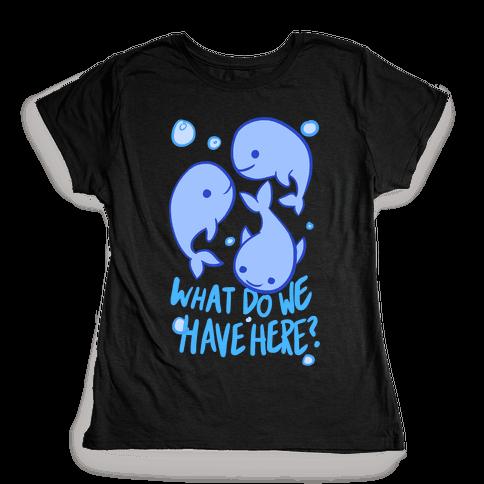 Whale Whale Whale Womens T-Shirt