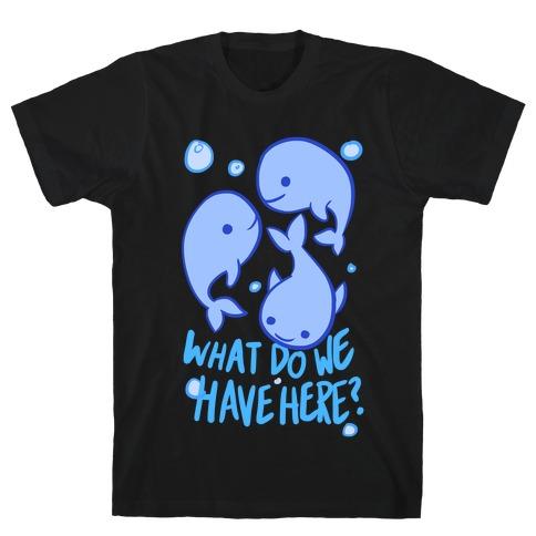 Whale Whale Whale T-Shirt