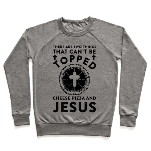 There Are Two Things That Can't Be Topped Pullover