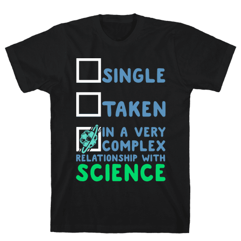 In a Complex Relationship with Science Mens T-Shirt