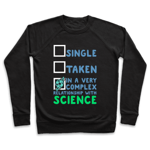 In a Complex Relationship with Science Pullover