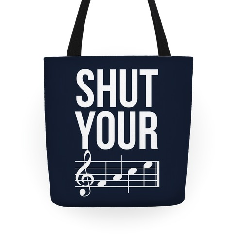 Shut Your (FACE) Tote