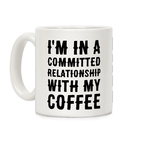 I'm in a Committed Relationship with My Bed Coffee Mug