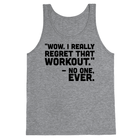 No One Ever Regretted Working Out Tank Top