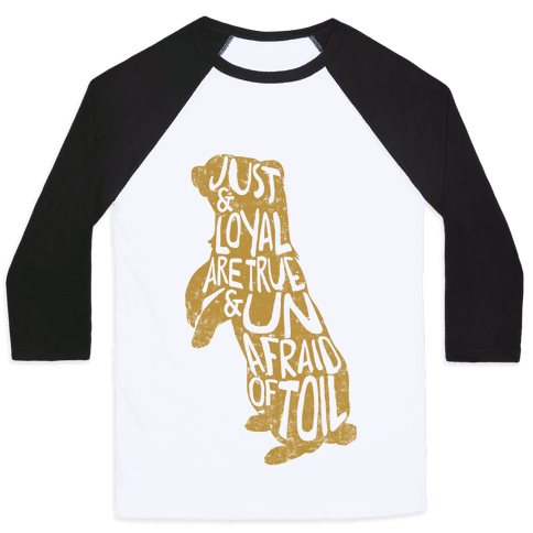 Just & Loyal Are True & Unafraid Of Toil (Hufflepuff) Baseball Tee