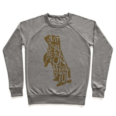 Just & Loyal Are True & Unafraid Of Toil (Hufflepuff) Pullover