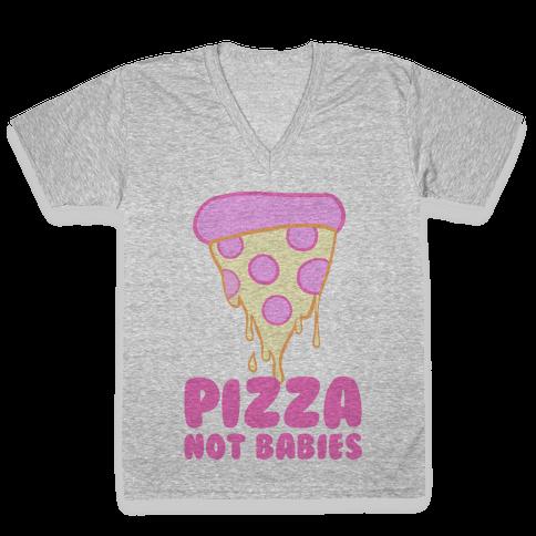Pizza Not Babies V-Neck Tee Shirt