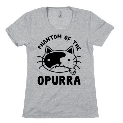 Phantom of the Opurra Womens T-Shirt