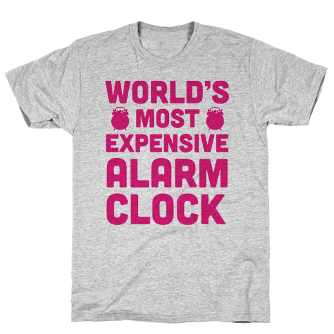 World's Most Expensive Alarm Clock Mens T-Shirt