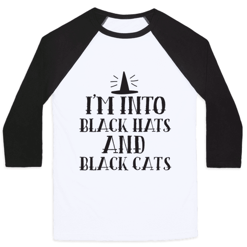 I'm Into Black Hats And Black Cats Baseball Tee