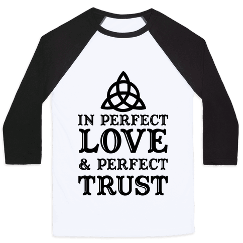 In Perfect Love and Perfect Trust Baseball Tee