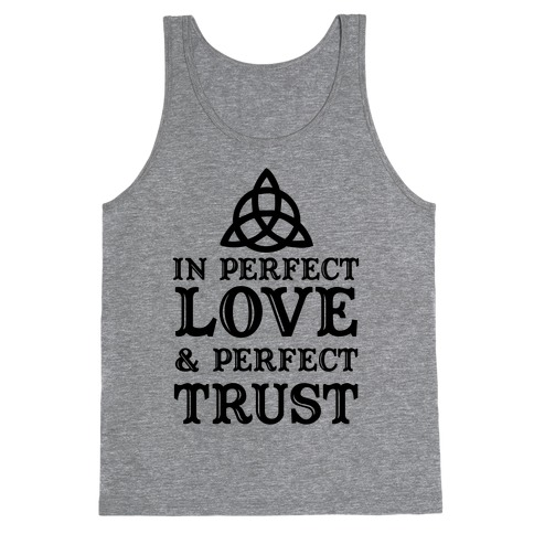 In Perfect Love and Perfect Trust Tank Top