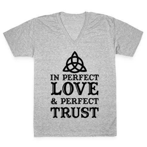 In Perfect Love and Perfect Trust V-Neck Tee Shirt