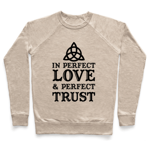 In Perfect Love and Perfect Trust Pullover