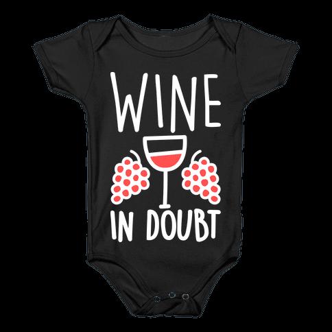 Wine In Doubt Baby Onesy