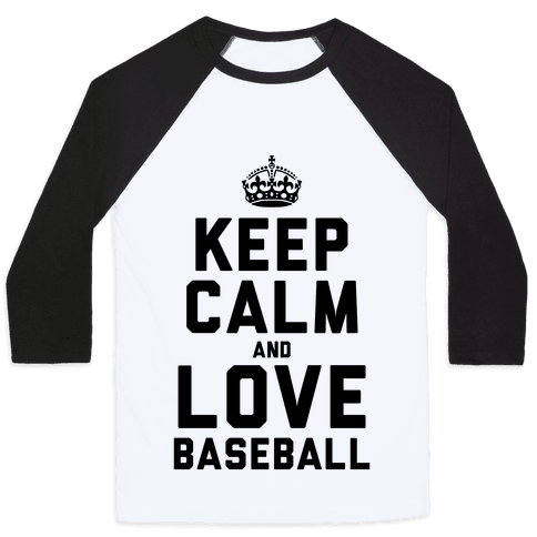 Keep Calm and Love Baseball Baseball Tee