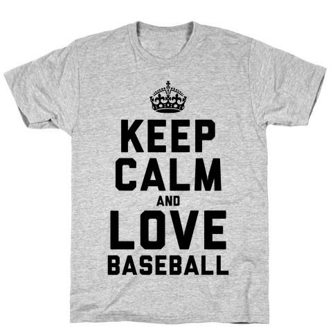 Keep Calm and Love Baseball T-Shirt