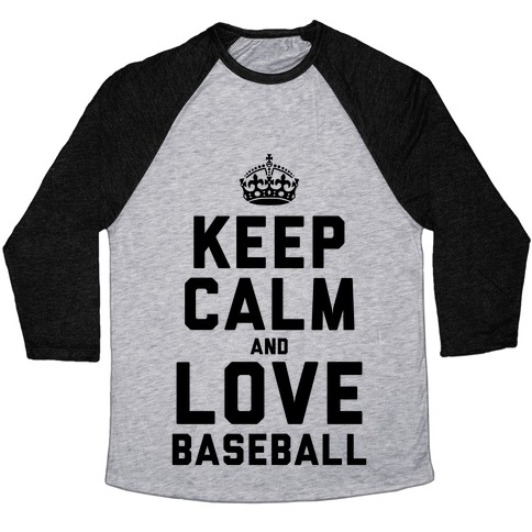 Keep Calm and Love Baseball Baseball Tee
